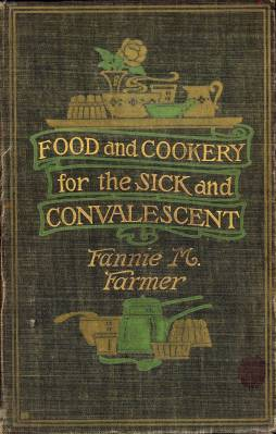 Fannie Farmer, Food and Cookery for the Sick and Convalescent